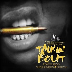 DJ YRS Jerzy & Royce Rizzy, NephLon Don Ft. D.Boy G- Talkin Bout