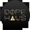 DOPE HAUS